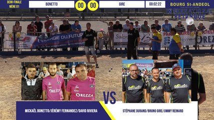 Demi-finale BONETTO vs GIRE : International à pétanque de Bourg-Saint-Andéol septembre 2019