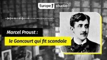 Marcel Proust : le prix Goncourt qui fit scandale