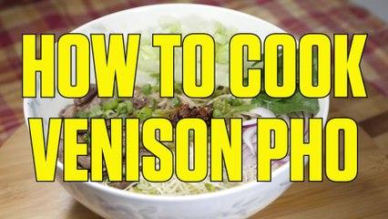 How to Make Venison Pho