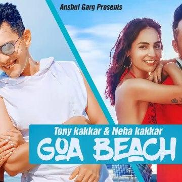 GOA BEACH - Tony Kakkar & Neha Kakkar - Aditya Narayan - Kat - Anshul Garg - Latest Hindi Song 2020