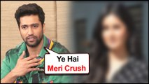 Vicky Kaushal REVEALS About His Recent Crush In Bollywood | Bhoot Promotion