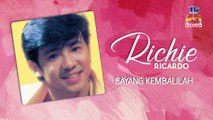 Richie Ricardo - Sayang Kembalilah (Official Lyric Video)