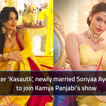 Shakti: Astitva Ke Ehsaas Ki: After Kasautii, Newly Married Sonyaa Ayodhya To Join Kamya Panjabi's Show