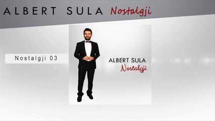 Albert Sula - Nostalgji 03 (Official Audio)