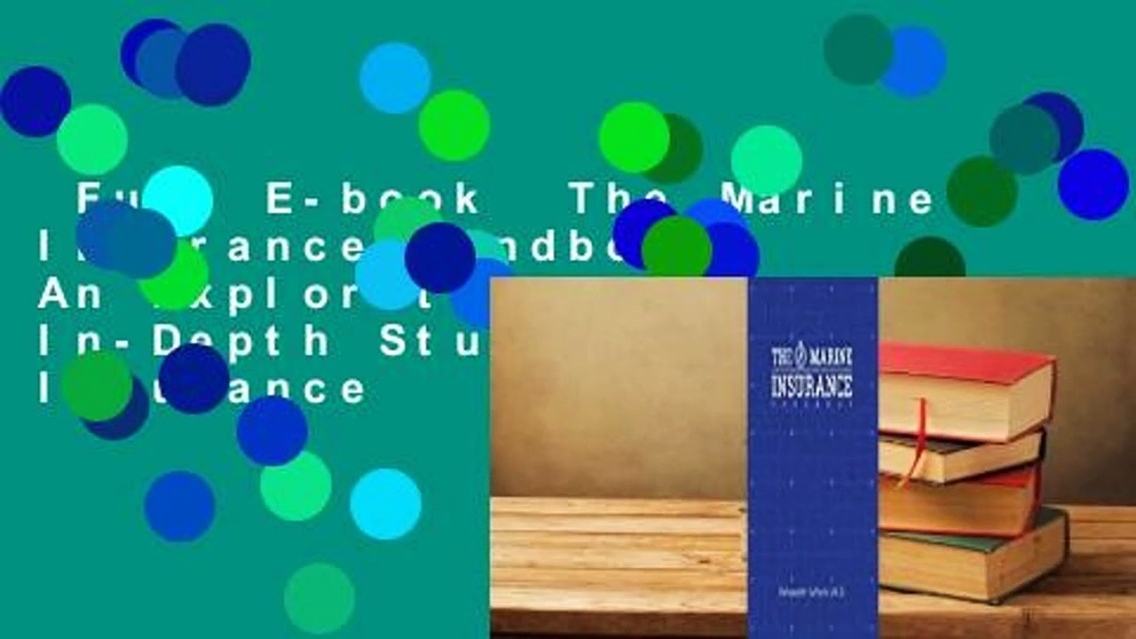 Full E-book  The Marine Insurance Handbook: An Exploration and In-Depth Study of Marine Insurance