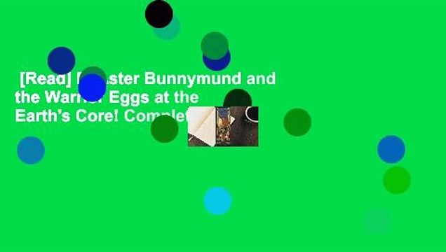 [Read] E. Aster Bunnymund and the Warrior Eggs at the Earth's Core! Complete