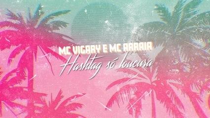 MC Vigary - Hashtag Só Loucura