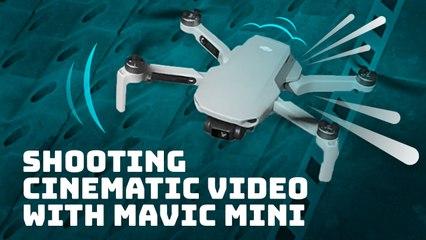 Shoot cinematic drone video like a pro with DJI Mavic Mini