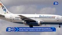 Aerolínea de Bahamas evade restricciones de viajes a Cuba y anuncia vuelos a partir de marzo | El Diario en 90 segundos