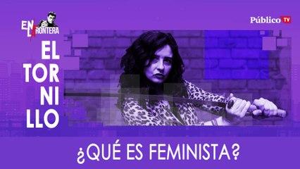 Irantzu Varela, El Tornillo y cómo saber qué es feminista - En la Frontera, 20 de febrero de 2020