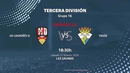 Previa partido entre UD Logroñés B y Yagüe Jornada 26 Tercera División