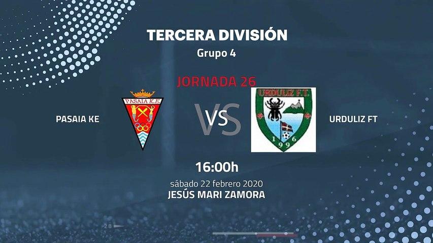 Previa partido entre Pasaia KE y Urduliz FT Jornada 26 Tercera División