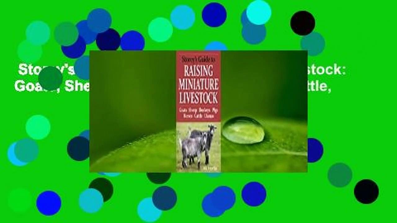 Storey's Guide to Raising Miniature Livestock: Goats, Sheep, Donkeys, Pigs, Horses, Cattle,