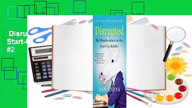 Disrupted: My Misadventure in the Start-Up Bubble  Best Sellers Rank : #2