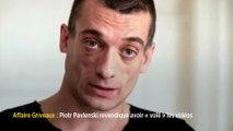 Affaire Griveaux : Piotr Pavlenski revendique avoir « volé » les vidéos