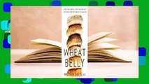 [Read] Wheat Belly  Lose the Wheat, Lose the Weight, and Find Your Path Back to Health  For Online
