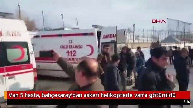 Van 5 hasta, bahçesaray'dan askeri helikopterle van'a götürüldü