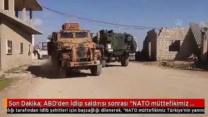Son Dakika ABD'den İdlip saldırısı sonrası NATO müttefikimiz Türkiye'nin yanındayız mesajı