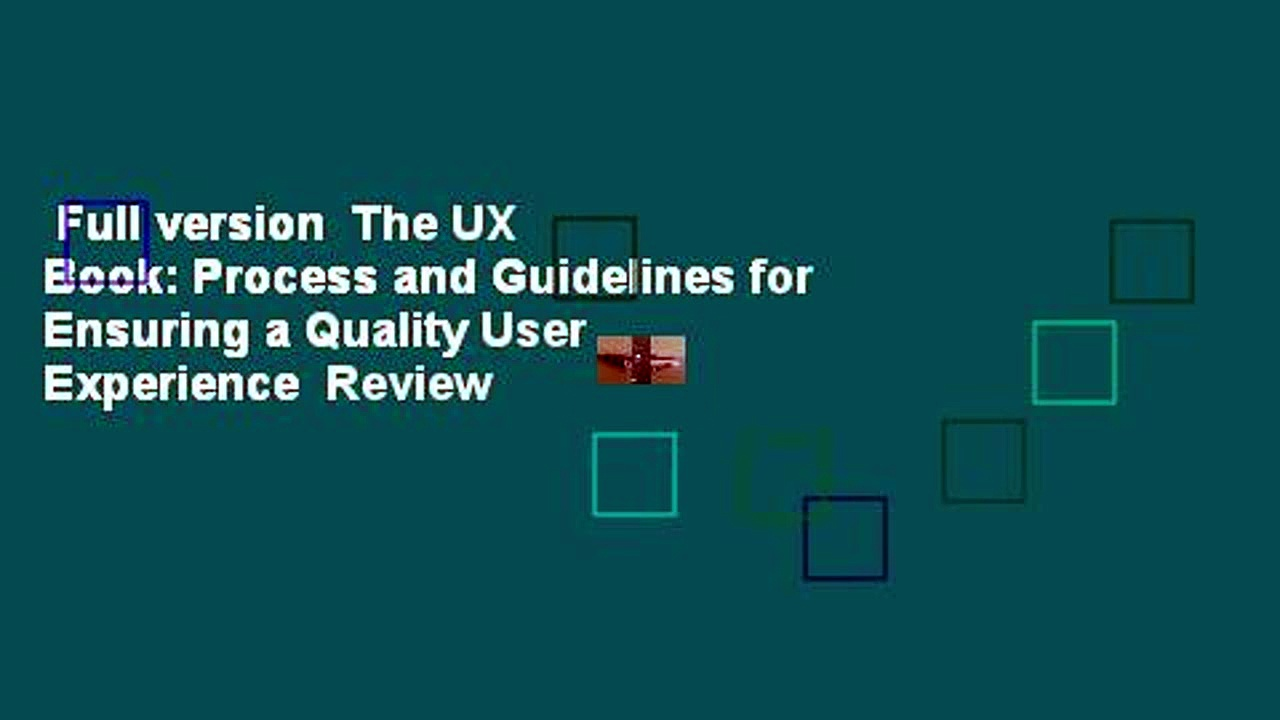 Full version  The UX Book: Process and Guidelines for Ensuring a Quality User Experience  Review