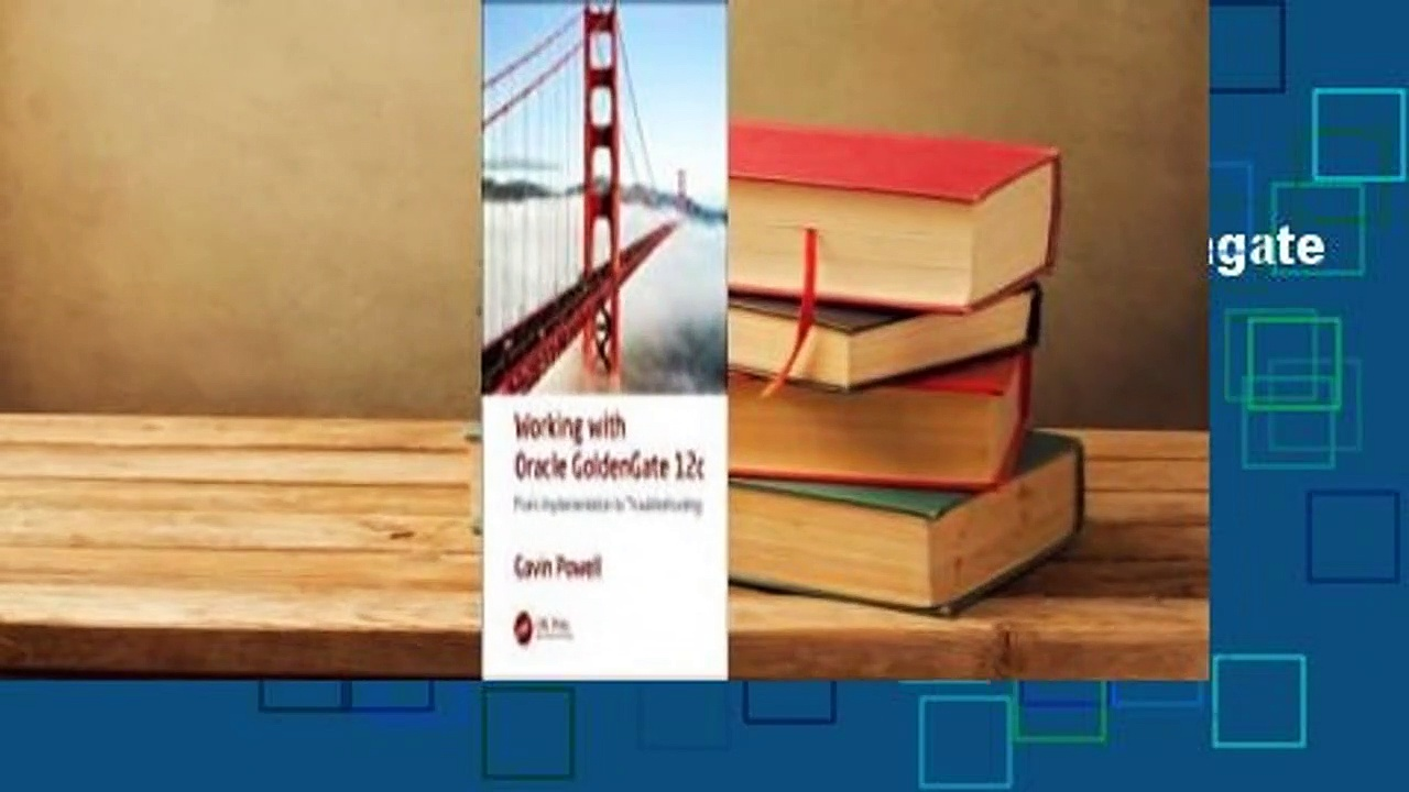 About For Books  Working with Oracle Goldengate 12c: From Implementation to Troubleshooting