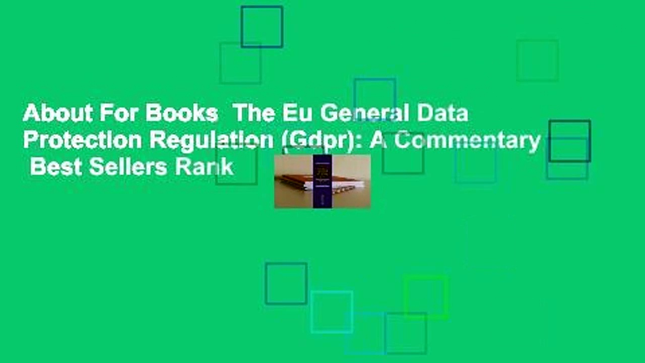 About For Books  The Eu General Data Protection Regulation (Gdpr): A Commentary  Best Sellers Rank