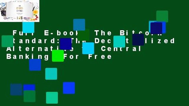 Full E-book  The Bitcoin Standard: The Decentralized Alternative to Central Banking  For Free
