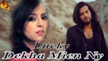 Dekha Mien Ny | Lucky | Romantic | Sad Song