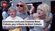 Courtney Love And Frances Bean Cobain Honor Kurt Cobain