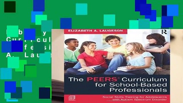 Library  The PEERS Curriculum for School-Based Professionals - Elizabeth A. Laugeson