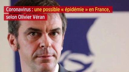 Coronavirus : une possible « épidémie » en France, selon Olivier Véran