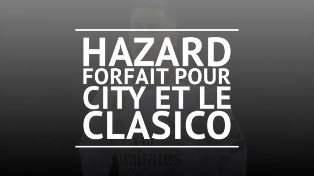 Real - Hazard forfait pour City et le Clasico !