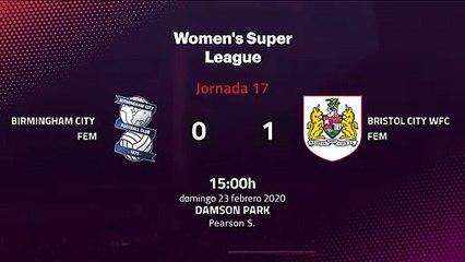 Resumen partido entre Birmingham City Fem y Bristol City WFC Fem Jornada 17 Premier League Femenina