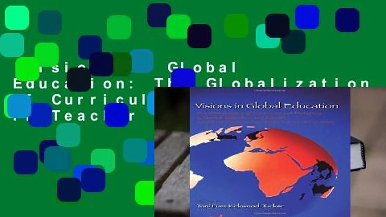 Visions in Global Education: The Globalization of Curriculum and Pedagogy in Teacher Education