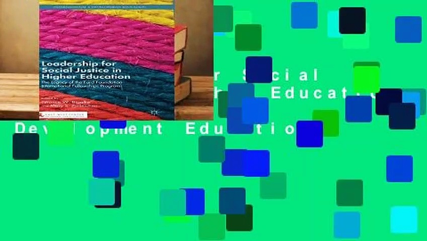 Leadership for Social Justice in Higher Education (International and Development Education)