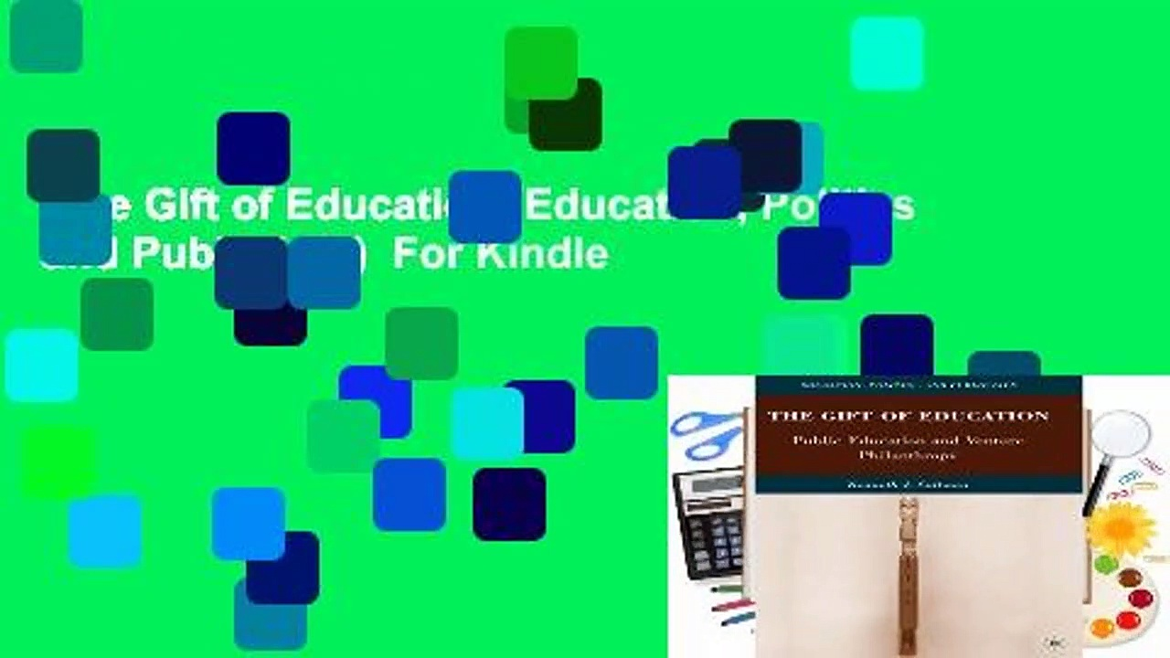 The Gift of Education (Education, Politics and Public Life)  For Kindle