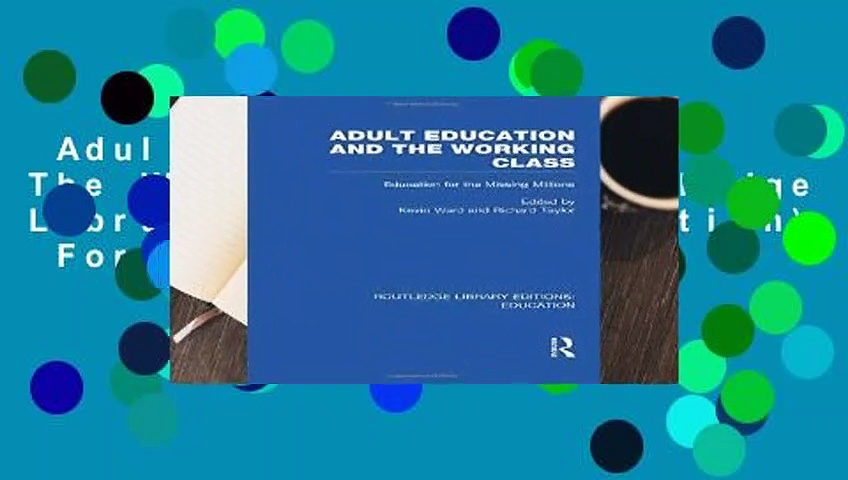 Adult Education   The Working Class (Routledge Library Editions: Education)  For Kindle