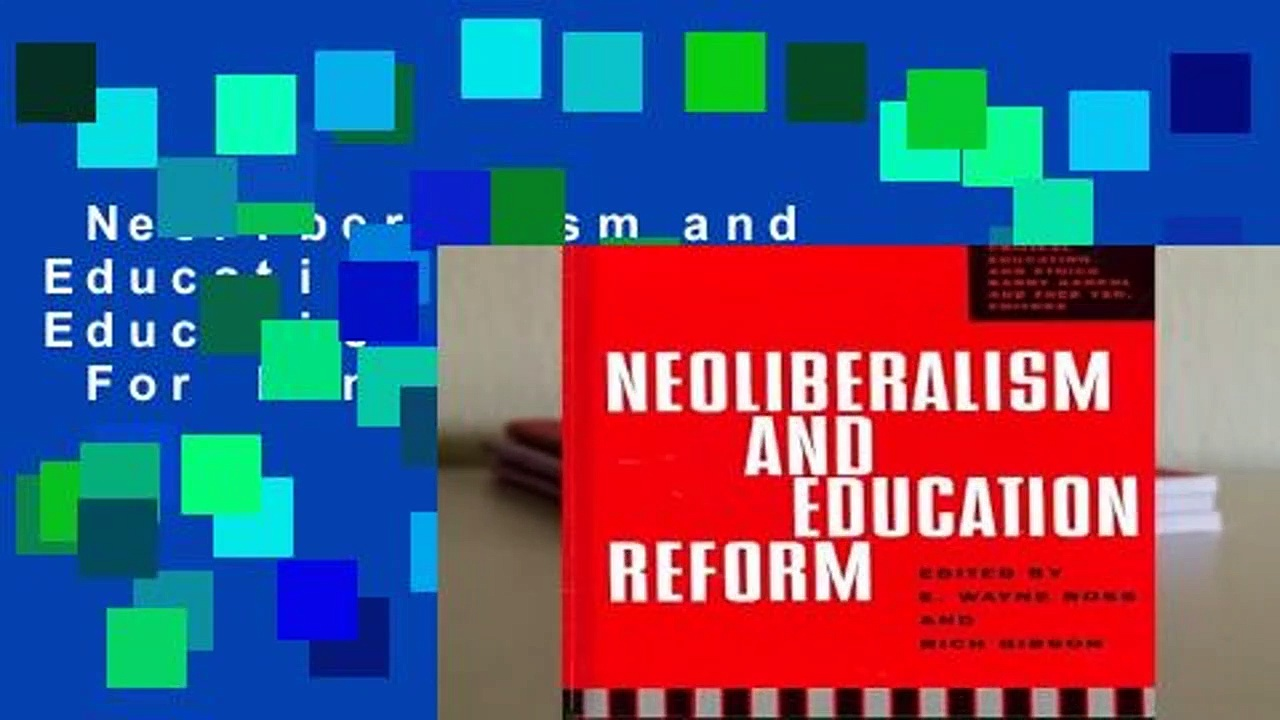 Neoliberalism and Education Reform (Critical Education   Ethics)  For Kindle