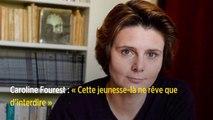 Caroline Fourest : «Cette jeunesse-là ne rêve que d'interdire»