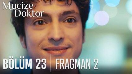 Mucize Doktor 23. Bölüm 2. Fragmanı