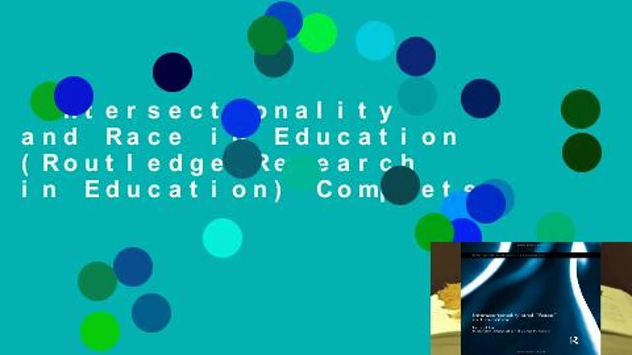 Intersectionality and Race in Education (Routledge Research in Education) Complete