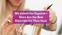 We Asked the Experts—Here Are the Best Haircuts for Thin Hair