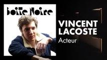 Vincent Lacoste | Boite Noire