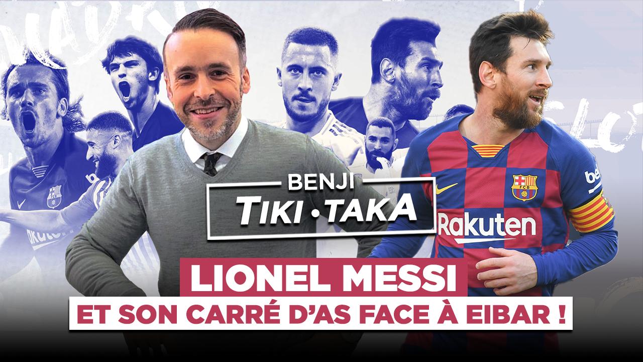 Benji Tiki-Taka : Le carré d'as de Messi, le Real va mal !