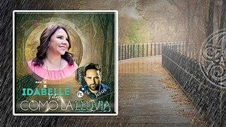 COMO LA LLUVIA - Idabelle Vélez Feat. Gabriel De Jesús (Video Letras)