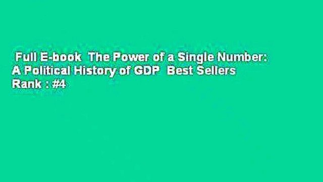 Full E-book  The Power of a Single Number: A Political History of GDP  Best Sellers Rank : #4