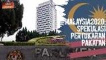 Malaysia2020: Apakah yang dimaksudkan dengan kerajaan yang stabil? Ini penjelasan penganalisis politik