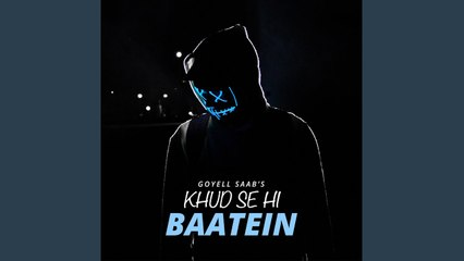 Khud Se Hi Baatein | Lyrical Video | Goyell Saab Collective | Virtual Planet