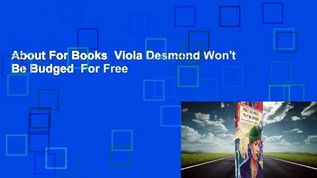 About For Books  Viola Desmond Won't Be Budged  For Free
