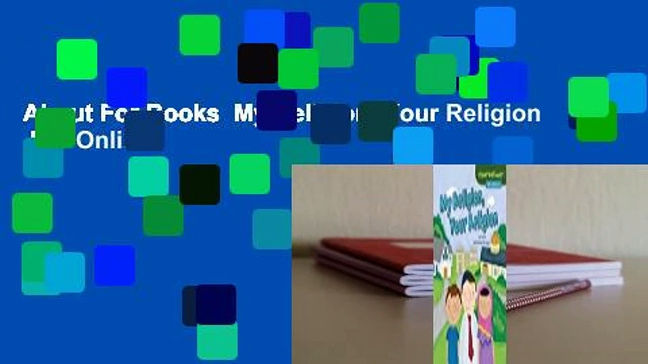 About For Books  My Religion, Your Religion  For Online