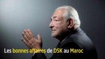 Les bonnes affaires de DSK au Maroc